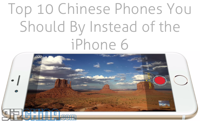 10 chinese phones you should buy instead of the iphone 6