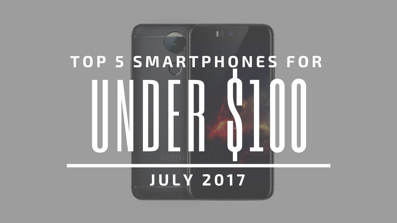 Top 5 Chinese Smartphones for Under $100