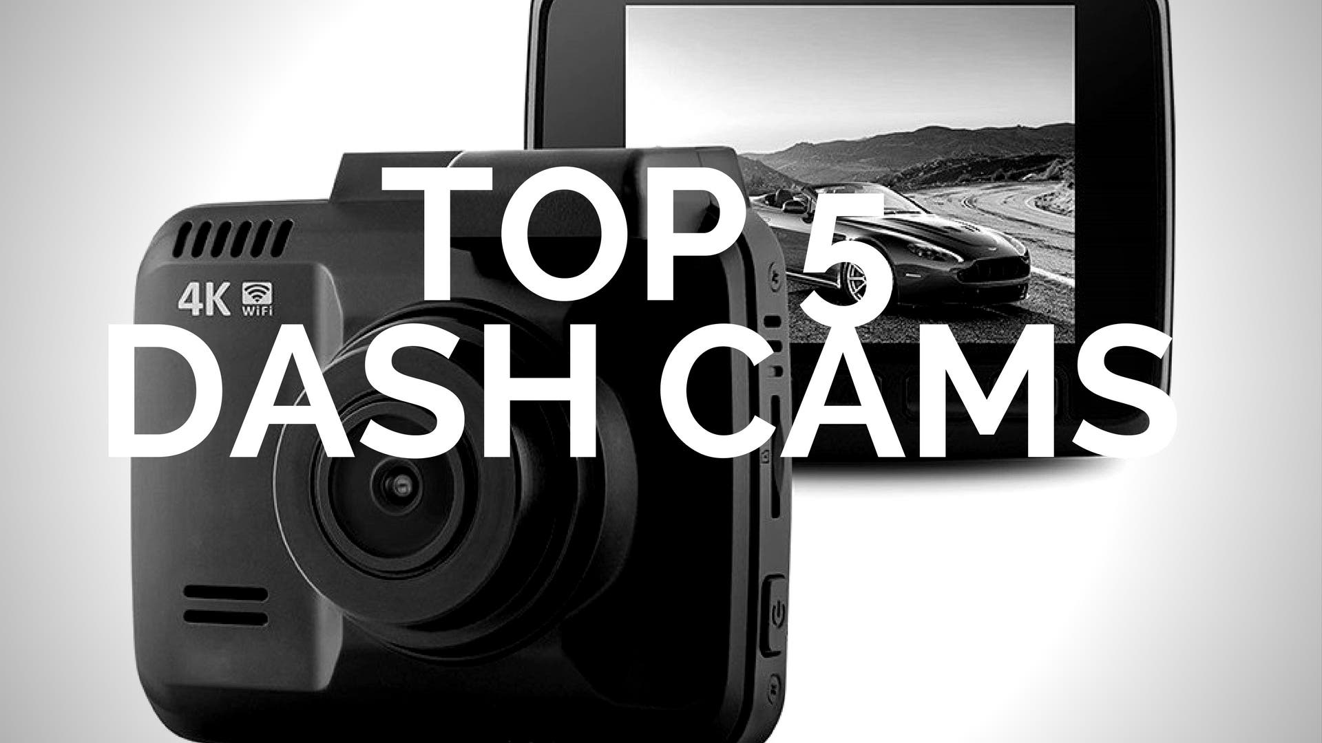 Top 5 Best Car Dash Cams