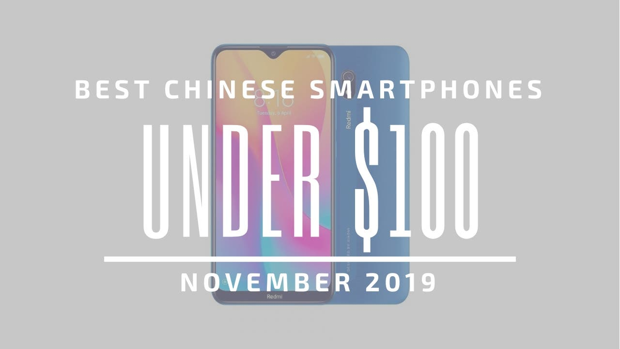 Best Chinese Phones for Under $100
