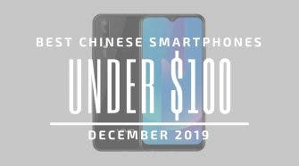 Best Chinese Phones under $100 2019