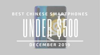 Best Chinese Phones under $500 2019