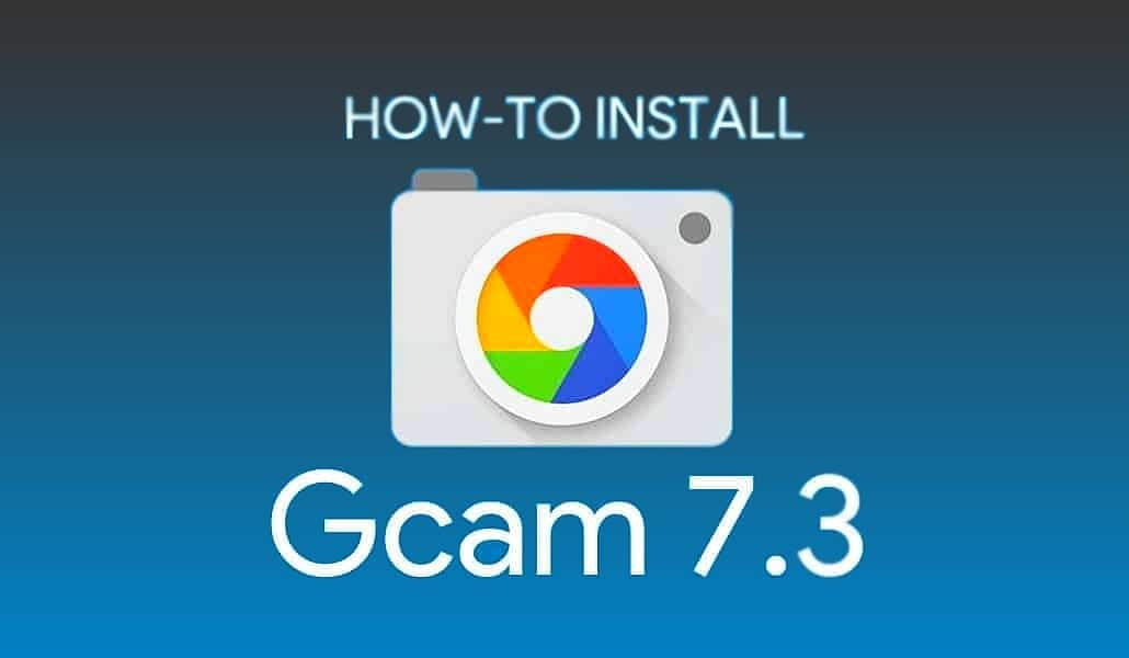How to install stable Gcam 7.3 mod in all Android smartphones - Gizchina.com