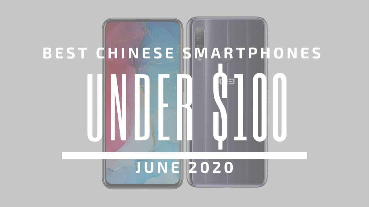Top 5 Best Chinese Phones for Under $100 – June 2020