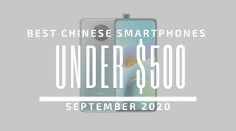 Best Chinese Phones for Under $500 – September 2020