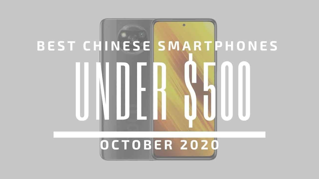 Top 5 Best Chinese Phones for Under $500 – October 2020
