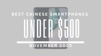 Top 5 Best Chinese Phones for Under $500 – November 2020