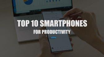 Top 10 Smartphones for Productivity