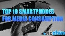 Top 10 Smartphones for Media Consumption