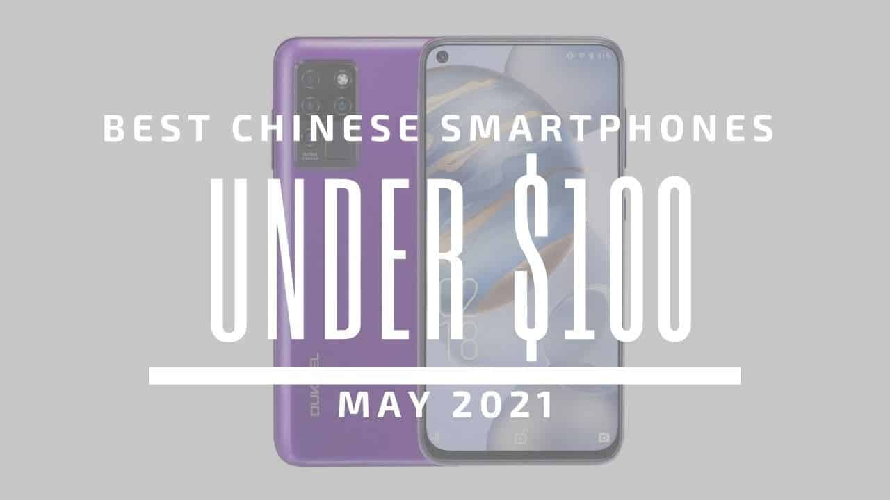 Best Chinese Smartphones for Under $100 – May 2021