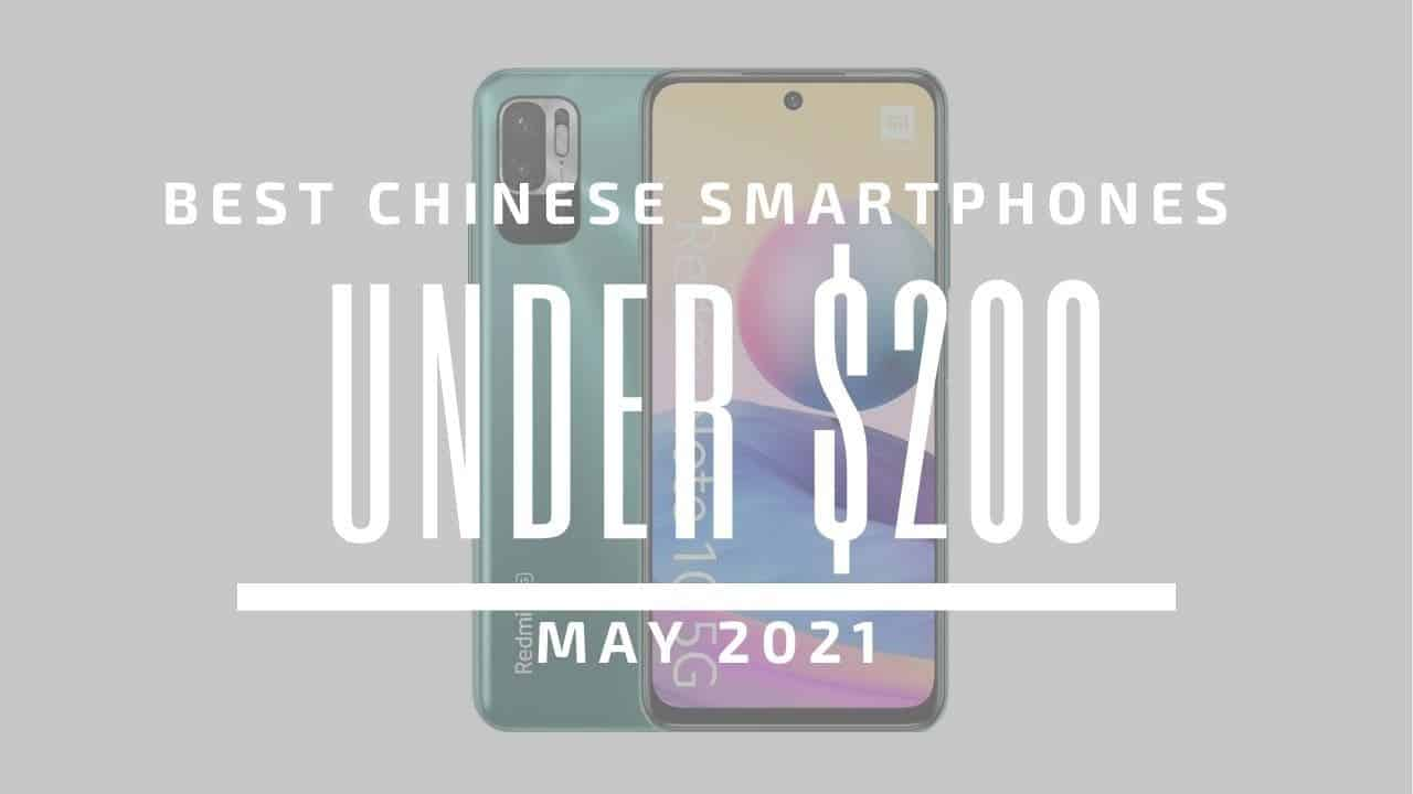 Best Chinese Smartphones for Under $200 - May 2021