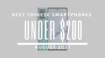 Best Chinese Smartphones for Under $200 - August 2021