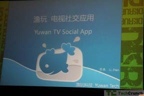 yuwan tv social app techcrunch,yuwan tv app china,yuwan start-up china,yuwan china social app,techcrunch beijing,techcrunch china,disrupt china,disrupt 2011